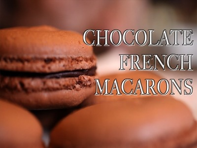 How to: Chocolate French Macarons (Recipe and Tips!)