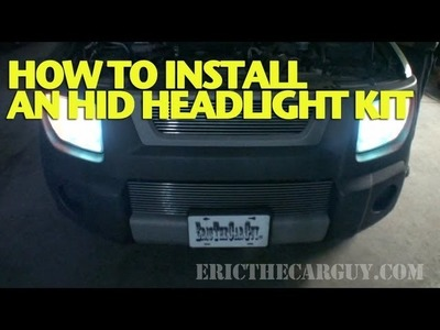 How To Install an HID Headlight Kit -EricTheCarGuy