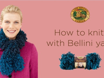 How to Knit with Bellini Yarn