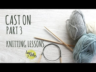 Knitting Lessons - Cast On Part 3