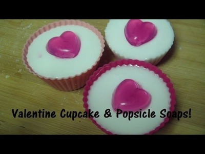 Let's Make Valentine's Soap: Layered Cupcakes and Popsicles! (Melt & Pour Soap)