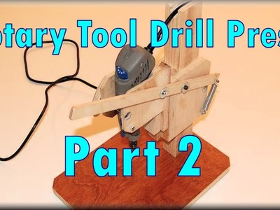 Making A Rotary Tool Drill Press, Part 2