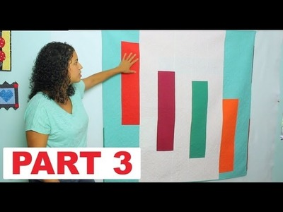 Modern Quilt Along Tutorial Series- Part 3