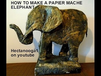 PAPIER MACHE ELEPHANT, How to make an elephant DIY sculpture, 4.59 min.