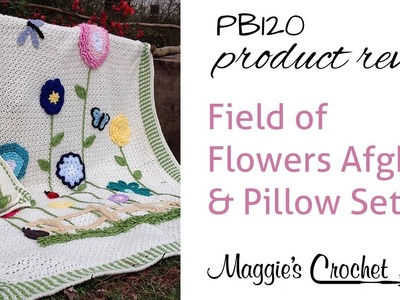 Field of Flowers Afghan & Pillow Set Crochet Pattern Product Review PB120