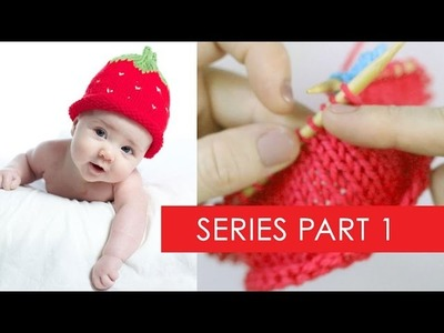 Strawberry Baby Hat Part 1: Sizing, Materials, Brim & Base
