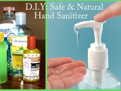 D.I.Y: Safe & Natural Hand Sanitizer