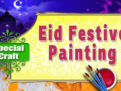 "Eid Special Painting For Kids - ""Art and Craft ideas"""