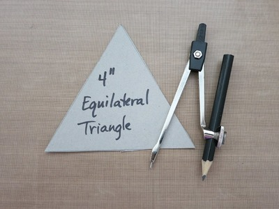 HOW TO MAKE A TRIANGLE TEMPLATE USING A COMPASS