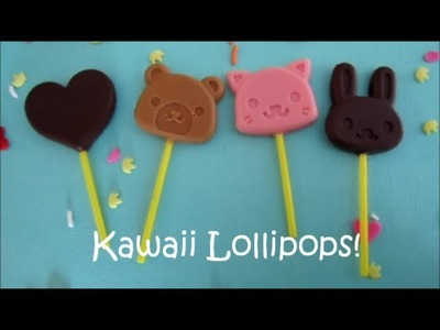 How To Make Kawaii Chocolate Lollipops!