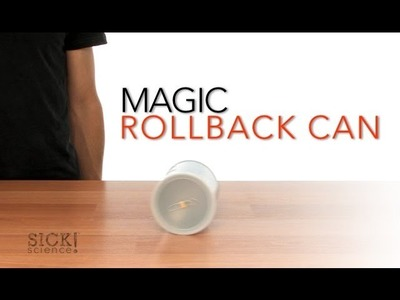 Magic Rollback Can - Sick Science! #051