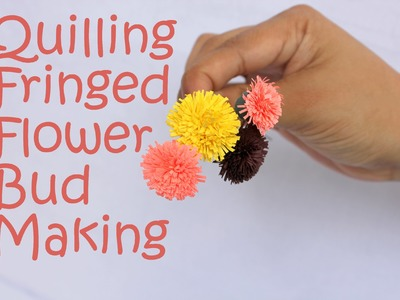 Quilling Fringed Flower Bud - Tutorial
