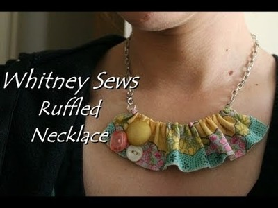 Ruffled Necklace- Whitney Sews