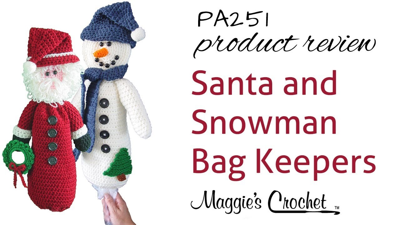 Santa and Snowman Bag Keeper Crochet Patterns Product Review PA251