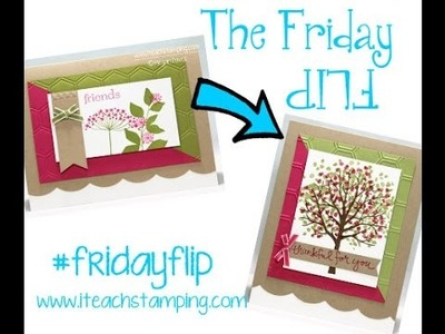 Friday Flip Using Sheltering Tree From Stampin' Up!