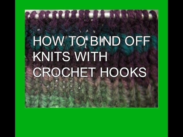 How to bind off knits with crochet hooks