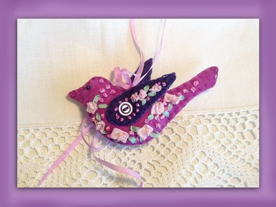 How to make a silk ribbon embroidered felt bird