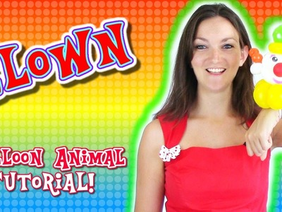 Let's make a Clown Balloon Animal! - Balloon Animal Tutorials with Holly the Twister Sister