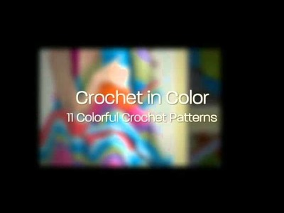 Crochet in Color: 11 Colorful Crochet Patterns eBook is Here!