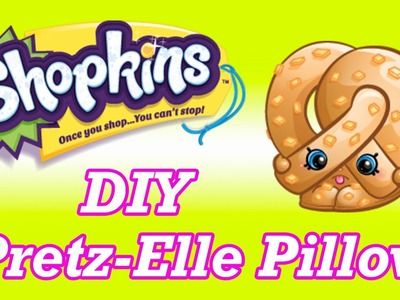 DIY SHOPKINS Pretz-Elle Pretzel No Sew Pillow How To Make Tutorial