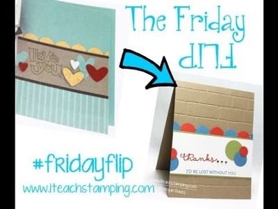 Friday Flip Using Cottage Greetings From Stampin Up