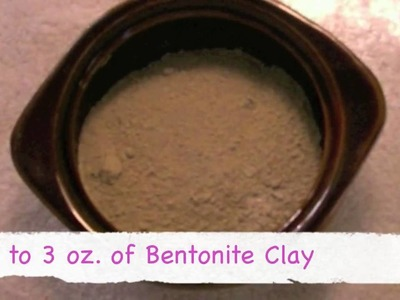 How to Make Anti Acne Bentonite Deep Cleansing Facial Mask