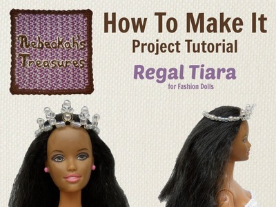 How to Make the Regal Tiara for Fashion Dolls