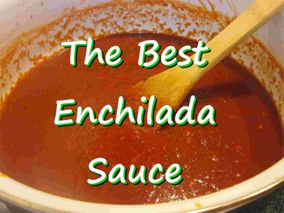 The Best Homemade Mexican Enchilada Sauce
