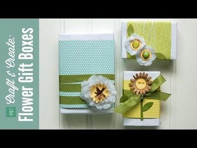 Craft and Create with Echo Park Paper: Flower Gift Box Set