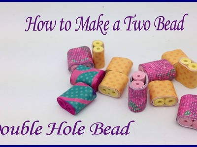 How to Make a Two Bead Double Hole Bead