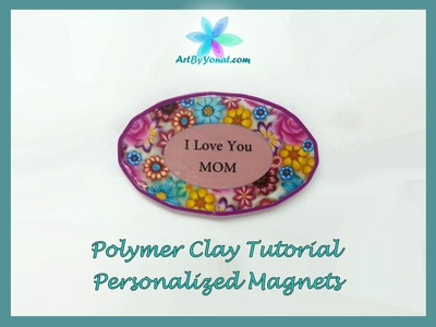 Polymer Clay Tutorial - Personalized Magnets - Lesson #30