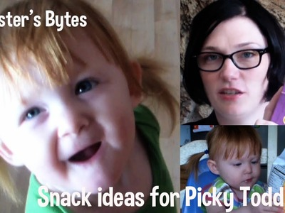 Snack ideas for Picky Toddlers!