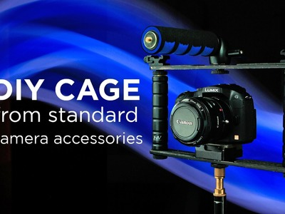 DIY Cage from camera accessories by Chung Dha