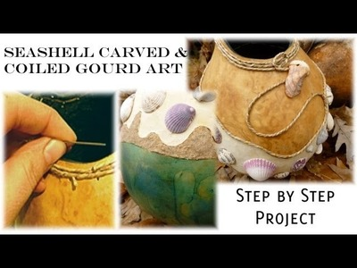 DIY How to Power Carve a Gourd: Step by Step Seashell Gourd Project