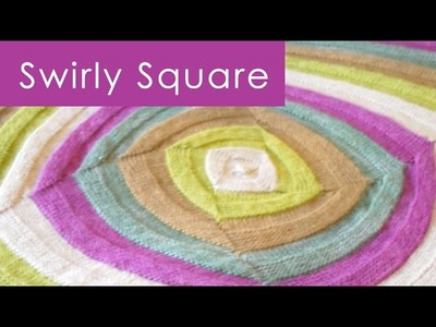 How to Knit a Swirly Square: Knitting in the Round