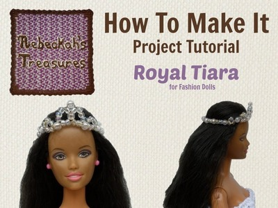 How to Make the Royal Tiara for Fashion Dolls