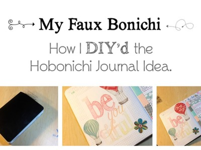 Intro to My Faux Bonichi - AKA: DIY Hobonichi