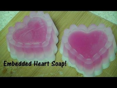 Let's Make Valentine's Soap: Embedded Heart Soap! (Melt & Pour Soap)