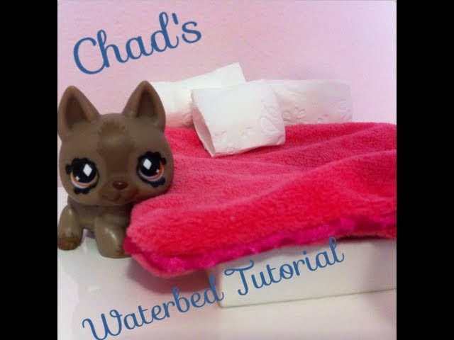 Lps How To Make A Waterbed