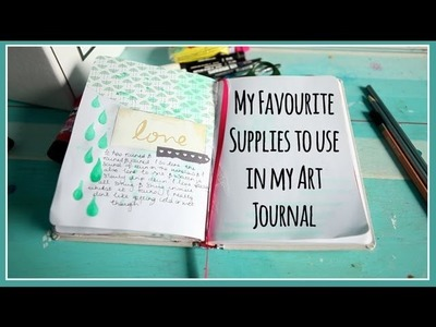 My favourite art supplies for using in my art journal