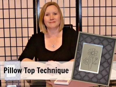 Pillow Top Technique