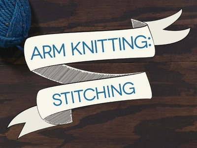 Arm Knitting: Stitches