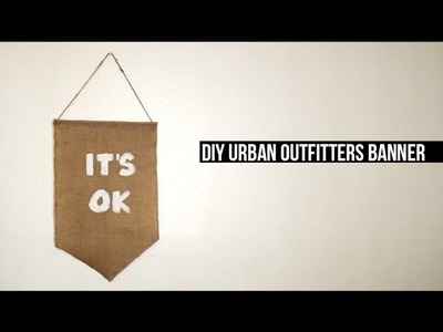 "DIY.Urban Outfitters ""IT'S OK"" Banner"