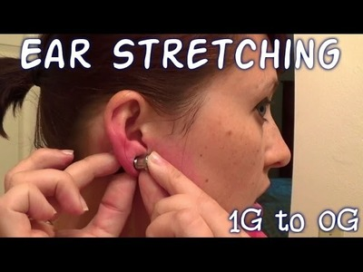 Ear Stretching First Time 1G to 0G
