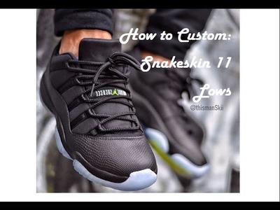How To Customize Jordan Snakeskin 11 Low: Nightshade to Blackout