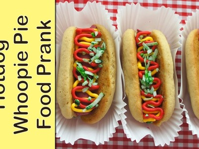 How to make food pranks - hotdog whoopie pie