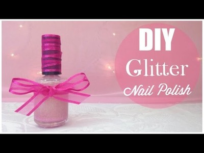 How to - Make Your Own Glitter Nail Polish