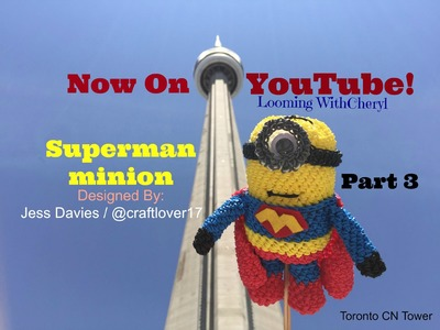 Rainbow Loom Superman Minion Part 3 of 3 - Loomigurumi - Looming WithCheryl
