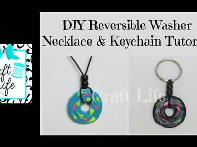 Craft Life ~ DIY Reversible Washer Necklace & Keychain Tutorial