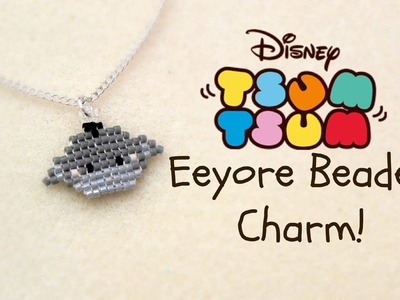 DIY Beaded Eeyore Tsum Tsum Charm! ¦ The Corner of Craft